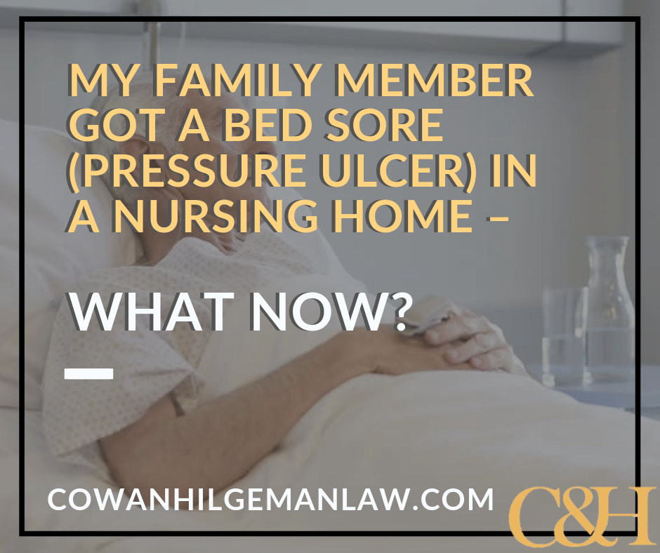 My family member got a bed sore pressure ulcer in a nursing home – what now