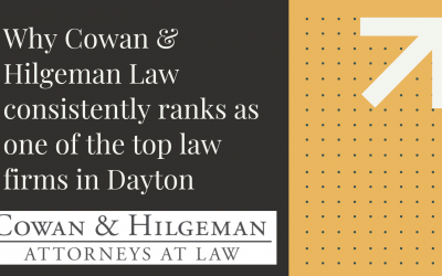 Why Cowan & Hilgeman Consistently Ranks Among the Top Law Firms in Dayton Ohio
