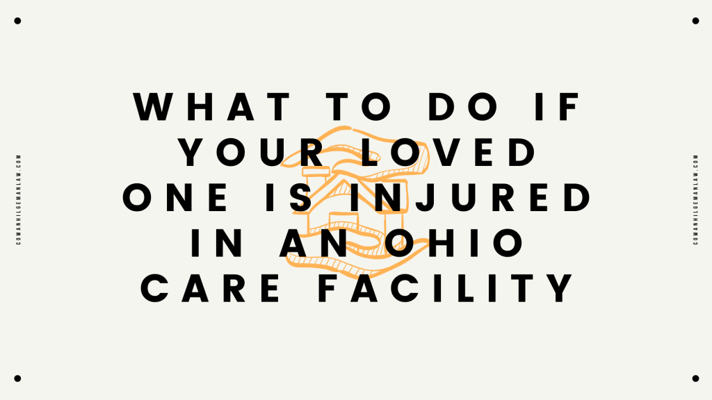 what to do if your loved one is injured in an Ohio nursing home