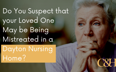 Do You Suspect that your Loved One May be Being Mistreated in a Dayton Nursing Home?